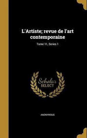 Bog, hardback L'Artiste; Revue de L'Art Contemporaine; Tome 11, Series 1
