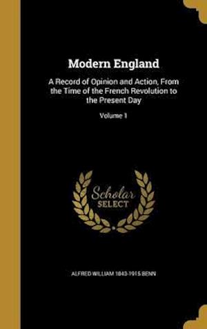 Bog, hardback Modern England af Alfred William 1843-1915 Benn