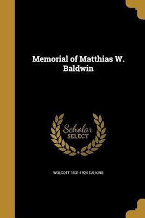 Bog, paperback Memorial of Matthias W. Baldwin af Wolcott 1831-1924 Calkins