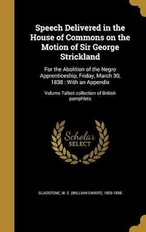 Bog, hardback Speech Delivered in the House of Commons on the Motion of Sir George Strickland