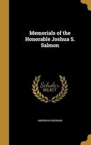 Bog, hardback Memorials of the Honorable Joshua S. Salmon af Andrew M. Sherman