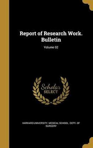 Bog, hardback Report of Research Work. Bulletin; Volume 02