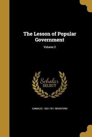Bog, paperback The Lesson of Popular Government; Volume 2 af Gamaliel 1831-1911 Bradford