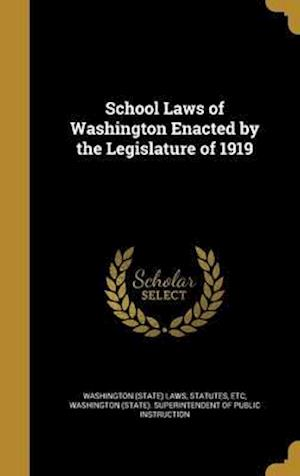 Bog, hardback School Laws of Washington Enacted by the Legislature of 1919