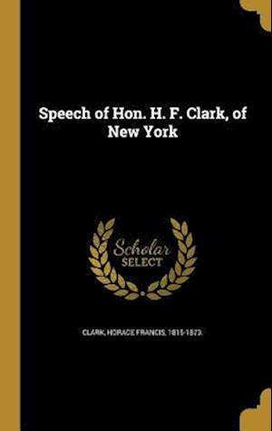Bog, hardback Speech of Hon. H. F. Clark, of New York