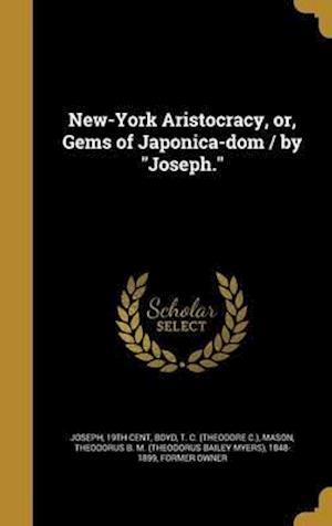 Bog, hardback New-York Aristocracy, Or, Gems of Japonica-Dom / By Joseph.