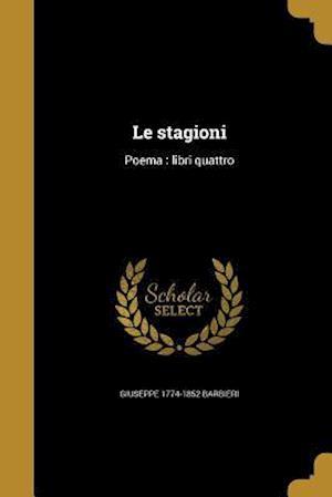 Bog, paperback Le Stagioni af Giuseppe 1774-1852 Barbieri