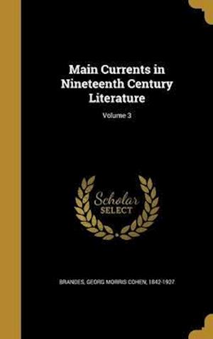 Bog, hardback Main Currents in Nineteenth Century Literature; Volume 3
