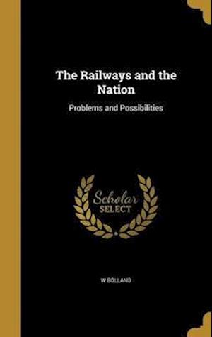 Bog, hardback The Railways and the Nation af W. Bolland