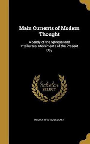 Bog, hardback Main Currents of Modern Thought af Rudolf 1846-1926 Eucken