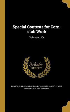 Bog, hardback Special Contests for Corn-Club Work; Volume No.104