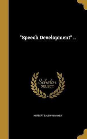 Bog, hardback Speech Development .. af Herbert Baldwin Moyer