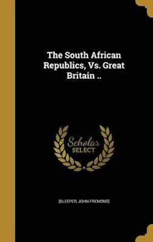 Bog, hardback The South African Republics, vs. Great Britain ..
