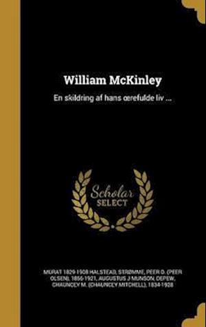 Bog, hardback William McKinley af Murat 1829-1908 Halstead, Augustus J. Munson