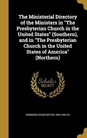 Bog, hardback The Ministerial Directory of the Ministers in the Presbyterian Church in the United States (Southern), and in the Presbyterian Church in the United St