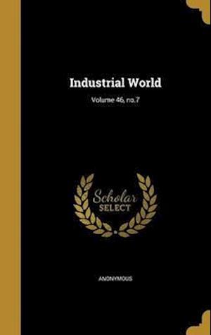 Bog, hardback Industrial World; Volume 46, No.7