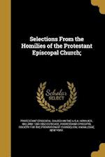 Selections from the Homilies of the Protestant Episcopal Church; af William 1789-1862 Ed Meade