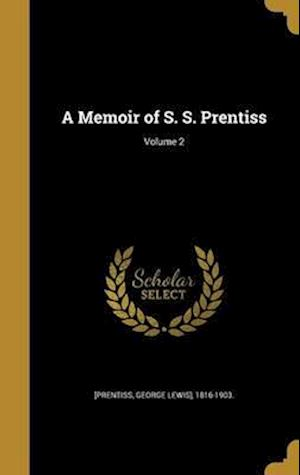 Bog, hardback A Memoir of S. S. Prentiss; Volume 2