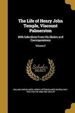 The Life of Henry John Temple, Viscount Palmerston