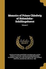 Memoirs of Prince Chlodwig of Hohenlohe-Schillingsfuerst; Volume 1 af Friedrich 1851-1933 Curtius
