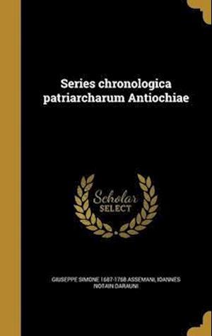 Bog, hardback Series Chronologica Patriarcharum Antiochiae af Ioannes Notain Darauni, Giuseppe Simone 1687-1768 Assemani