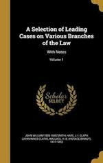 A Selection of Leading Cases on Various Branches of the Law af John William 1809-1845 Smith