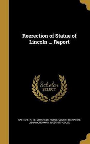 Bog, hardback Reerection of Statue of Lincoln ... Report af Norman Judd 1877- Gould