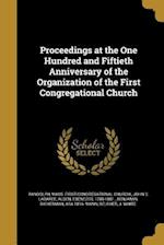 Proceedings at the One Hundred and Fiftieth Anniversary of the Organization of the First Congregational Church af John C. Labaree