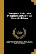 Catalogue of Books in the Pedagogical Section of the University Library af Inez Love Robinson, Katherine M. Wertz