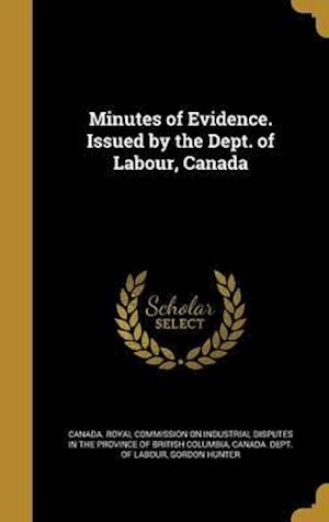 Bog, hardback Minutes of Evidence. Issued by the Dept. of Labour, Canada af Gordon Hunter