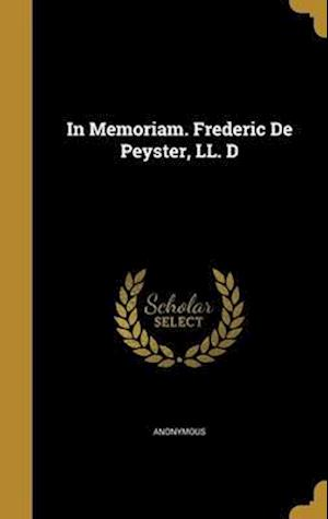 Bog, hardback In Memoriam. Frederic de Peyster, LL. D