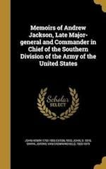 Memoirs of Andrew Jackson, Late Major-General and Commander in Chief of the Southern Division of the Army of the United States af John Henry 1790-1856 Eaton