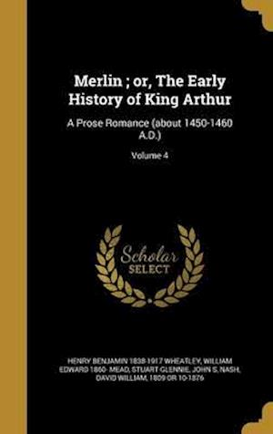 Bog, hardback Merlin; Or, the Early History of King Arthur af Henry Benjamin 1838-1917 Wheatley, William Edward 1860- Mead