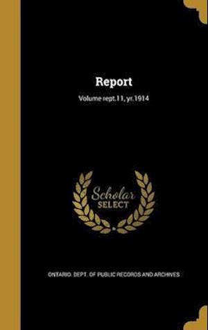 Bog, hardback Report; Volume Rept.11, Yr.1914