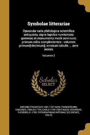 Bog, paperback Symbolae Litterariae af Antonio Francesco 1691-1757 Gori, Carlo 1729-1784 Faucci