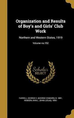 Bog, hardback Organization and Results of Boy's and Girls' Club Work