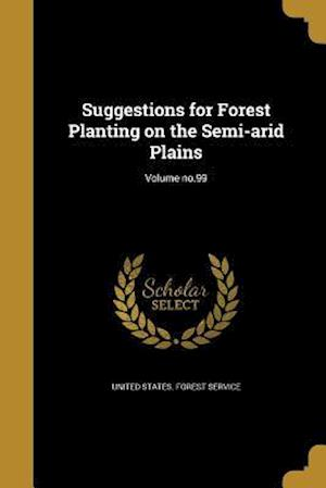Bog, paperback Suggestions for Forest Planting on the Semi-Arid Plains; Volume No.99