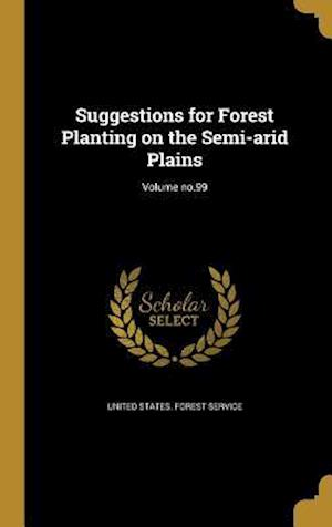 Bog, hardback Suggestions for Forest Planting on the Semi-Arid Plains; Volume No.99