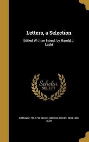 Bog, hardback Letters, a Selection af Harold Joseph 1893-1950 Laski, Edmund 1729-1797 Burke