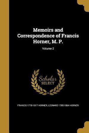 Bog, paperback Memoirs and Correspondence of Francis Horner, M. P.; Volume 2 af Francis 1778-1817 Horner, Leonard 1785-1864 Horner