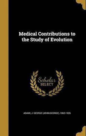 Bog, hardback Medical Contributions to the Study of Evolution