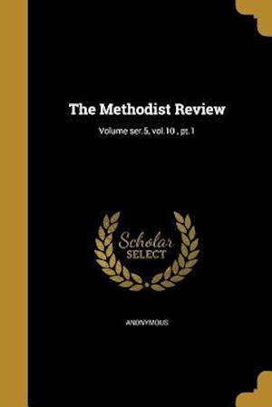 Bog, paperback The Methodist Review; Volume Ser.5, Vol.10, PT.1