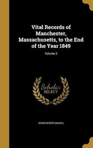 Bog, hardback Vital Records of Manchester, Massachusetts, to the End of the Year 1849; Volume 2