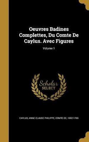 Bog, hardback Oeuvres Badines Complettes, Du Comte de Caylus. Avec Figures; Volume 1