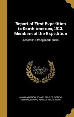 Bog, hardback Report of First Expedition to South America, 1913. Members of the Expedition af Richard Pearson 1872- Strong
