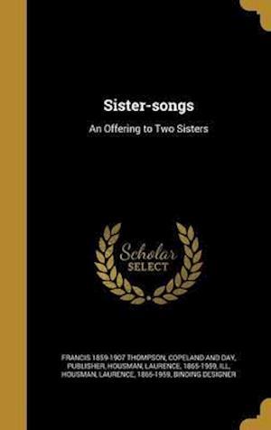 Bog, hardback Sister-Songs af Francis 1859-1907 Thompson