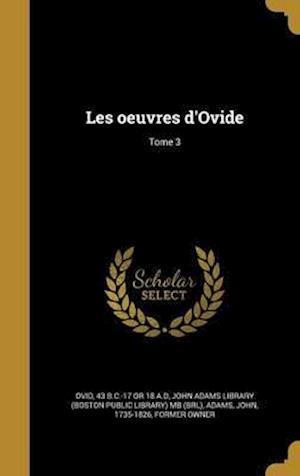 Bog, hardback Les Oeuvres D'Ovide; Tome 3