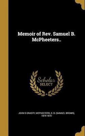 Bog, hardback Memoir of REV. Samuel B. McPheeters.. af John S. Grasty