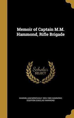 Bog, hardback Memoir of Captain M.M. Hammond, Rifle Brigade af Egerton Douglas Hammond, Maximillian Montague 1824-1885 Hammond