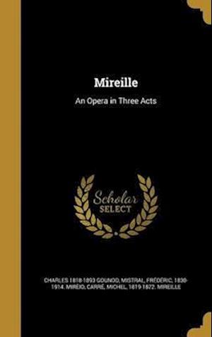 Bog, hardback Mireille af Charles 1818-1893 Gounod
